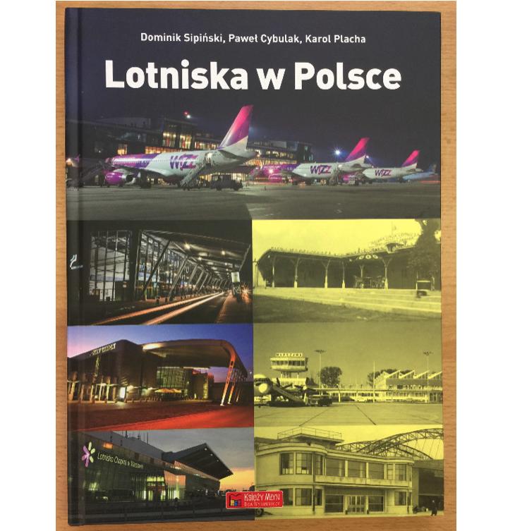 Lotniska w Polsce. Dominik Sipiński, Paweł Cybulak, Karol Placha