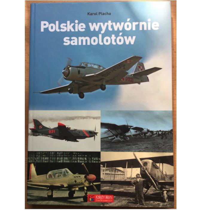 Polish Airplane Factories. Karol Placha
